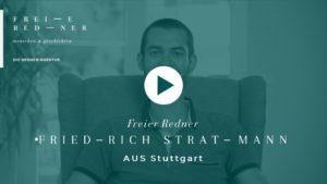 Der Freie Redner Friedrich Stratmann aus Stuttgart stellt sich vor
